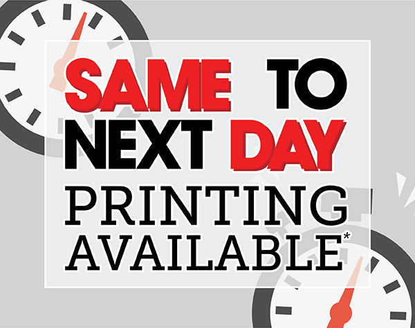 Same to Next Day Printing Available
