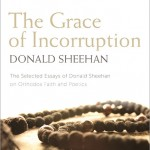 Donald Sheehan, The Grace of Incorruption – Book Review