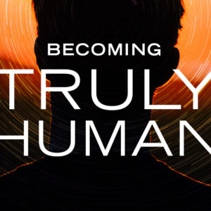 Release of Becoming Truly Human Film