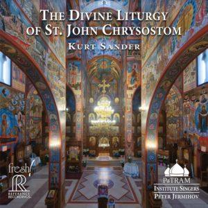 Kurt Sander's Divine Liturgy of St. John Chrysostom: An American Orthodox Musical Milestone