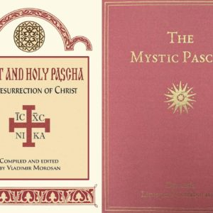 Review: Great and Holy Pascha and The Mystic Pascha