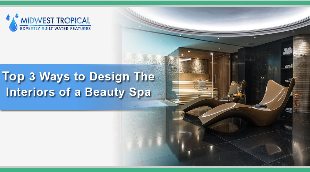 Top 3 Ways to Design the Interiors of a Beauty Spa