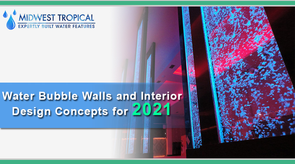 Water Bubble Walls and Interior Design Concepts for 2021