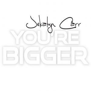 YOU'RE BIGGER ARTWORK(1)
