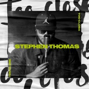 """Diverse Urban Inspirational and Multi-genre Recording Artist Stephen Thomas Releases """"TOO CLOSE"""" Single"""