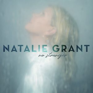 Natalie Grant Releases 10th Studio Album, NO STRANGER – Available Now!