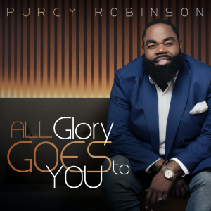 """Purcy Robinson Debuts at #1 on Billboard Digital Songs Sales Chart with """"All Glory Goes To You"""""""