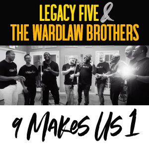 "Southern Gospel's Legacy Five and Gospel's The Wardlaw Brothers Unite For ""9 Makes Us 1"""